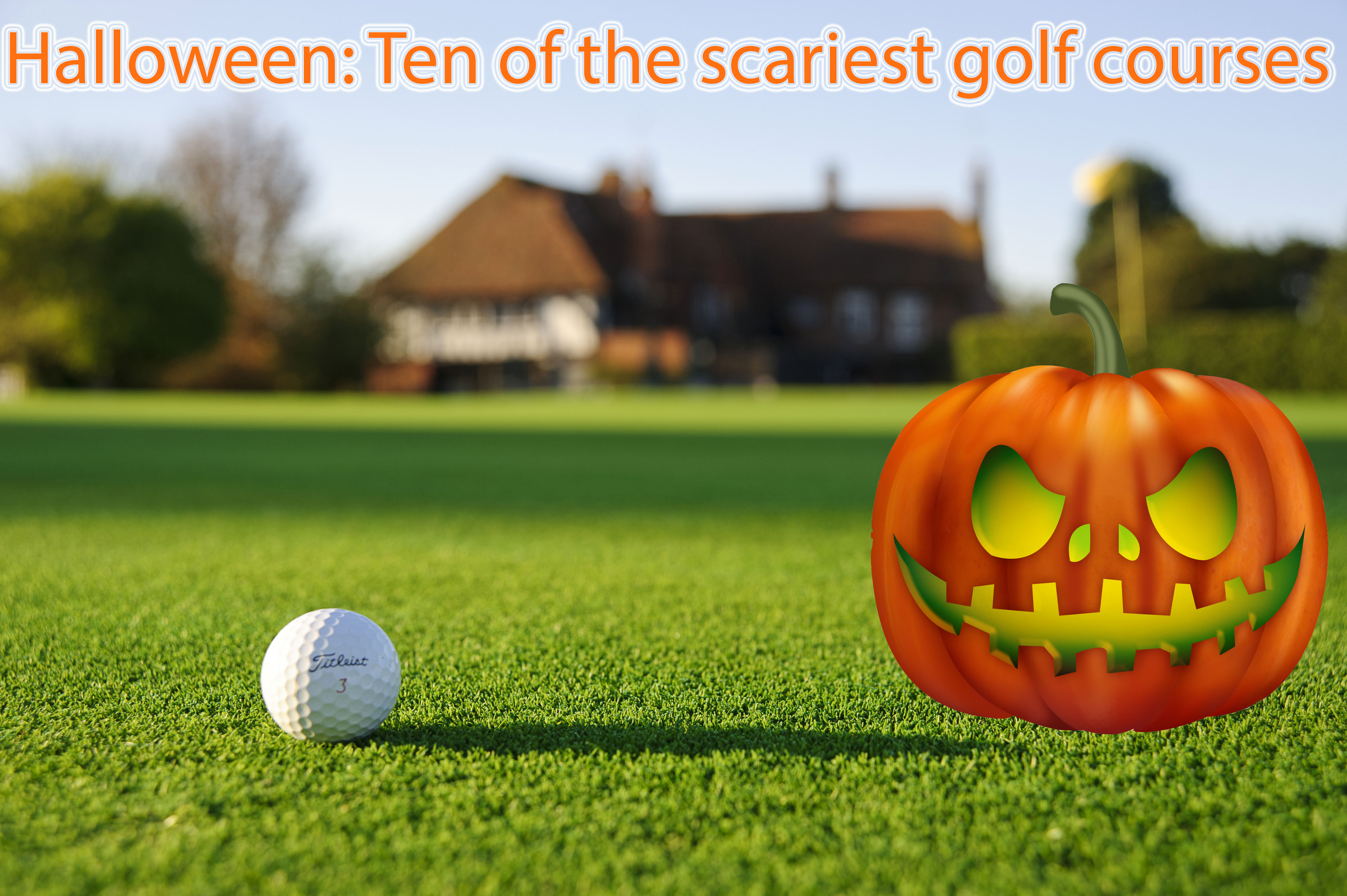 Halloween Special: Golf's Scariest Courses