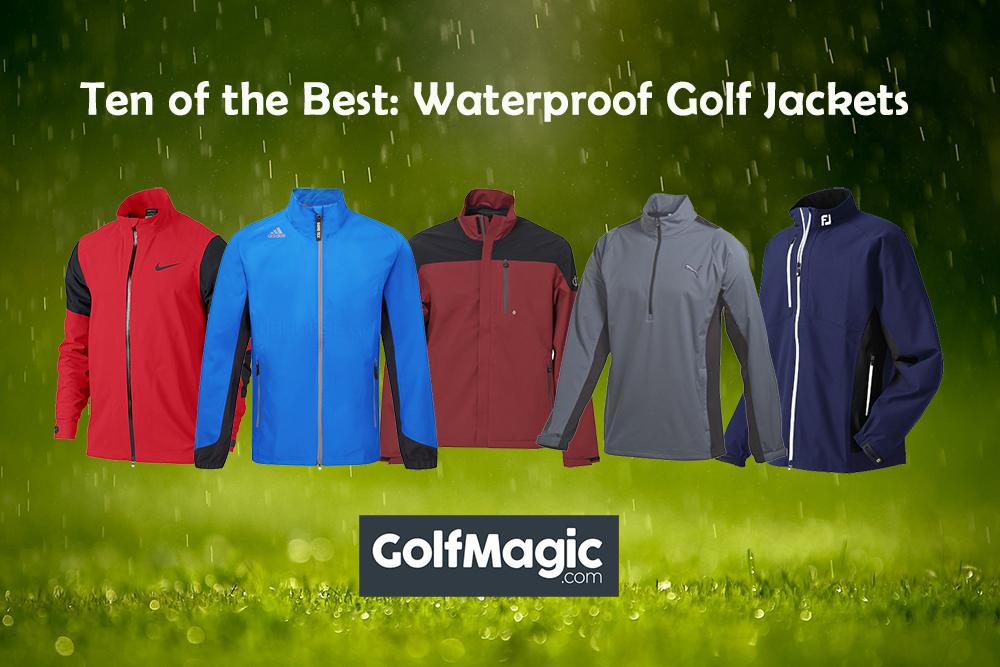 Ten of the Best: Rain jackets | GolfMagic