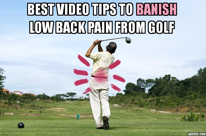 best video tips to banish low back pain from golf