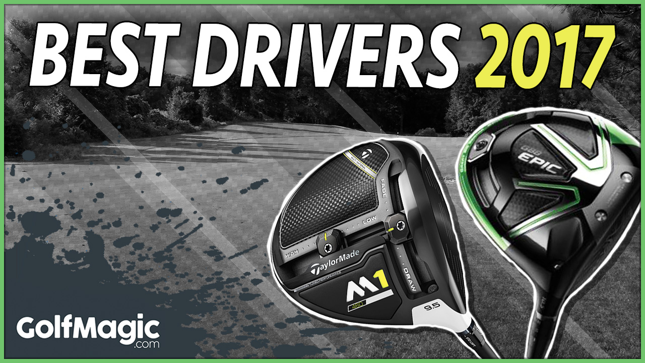 Best Drivers Test 2017 Golfmagic