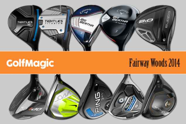 Ten Of The Best Fairway Woods 2014 Page 2 Golfmagic
