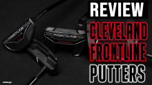 NEW Cleveland Frontline Putters Review | Cleveland's Best Putters Yet!