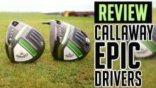 NEW Callaway EPIC SPEED and EPIC MAX Drivers Review