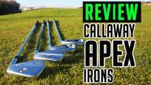 Callaway Apex Irons Review | Callaway Apex, Apex DCB, Apex Pro, Apex MB
