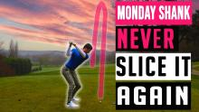 How to STOP SLICING your golf ball | Monday Shank Ep.3