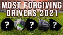BEST DRIVERS 2021 | The MOST FORGIVING drivers on the market in 2021