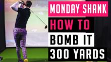 WATCH: How to hit MASSIVE DRIVES when you next play golf!   Monday Shank Ep.2