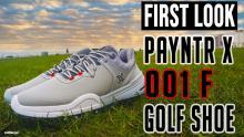 NEW PAYNTR X 001 F Golf Shoe   PAYNTR Golf First Look