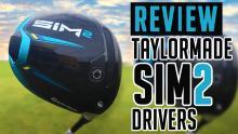 NEW TaylorMade SIM2 Drivers Review | TaylorMade SIM2, SIM2 MAX, SIM2 MAX D
