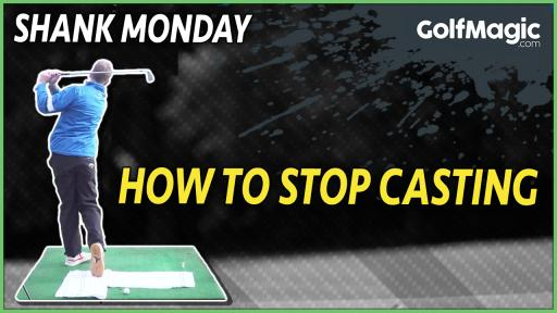 Golf tips for #shankMonday: stop casting
