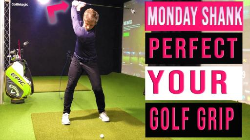 Best Golf Tips : 3 Steps to the PERFECT Golf Grip | Monday Shank Ep.5