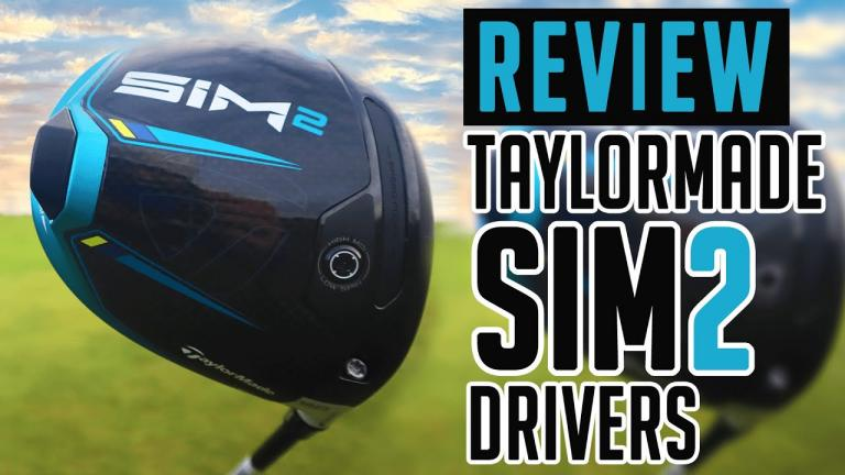 NEW TaylorMade SIM2 Drivers Review   TaylorMade SIM2, SIM2 MAX, SIM2 MAX D