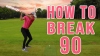 Best Golf Tips to BREAK 90 ahead of your next round