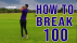 Best Tips to BREAK 100 ahead of your next round of golf